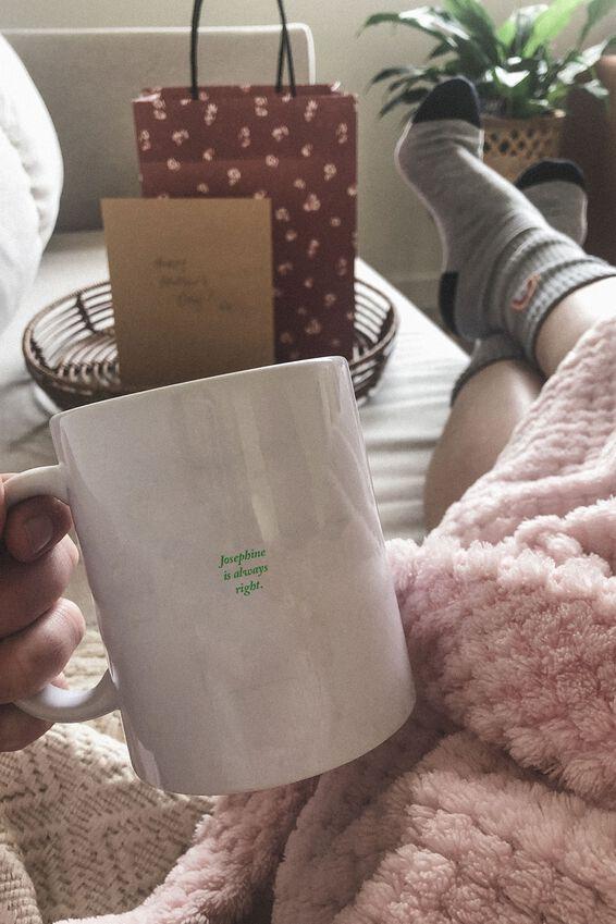 Personalised Mug, IS ALWAYS RIGHT