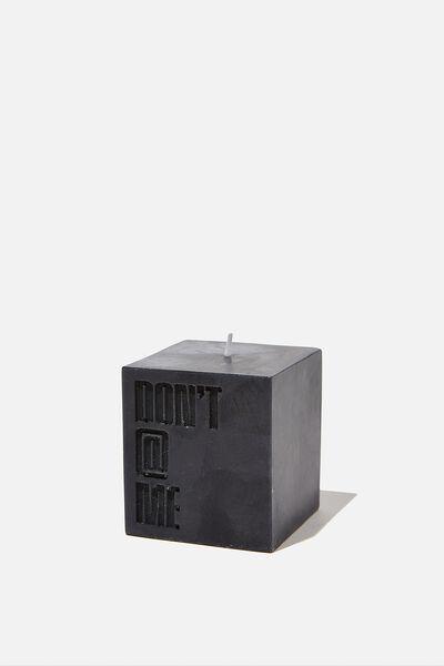 Mini Block Candle, BLACK DON'T AT ME