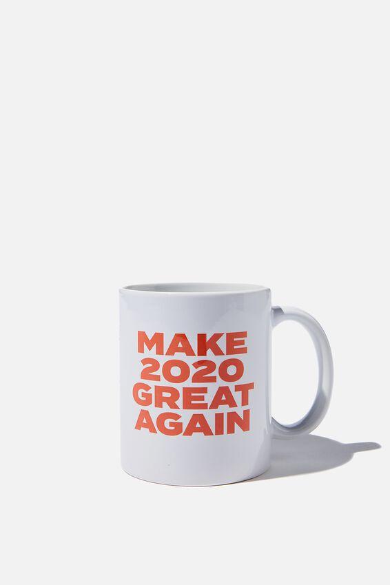Limited Edition Anytime Mug, MAKE 2020 GREAT