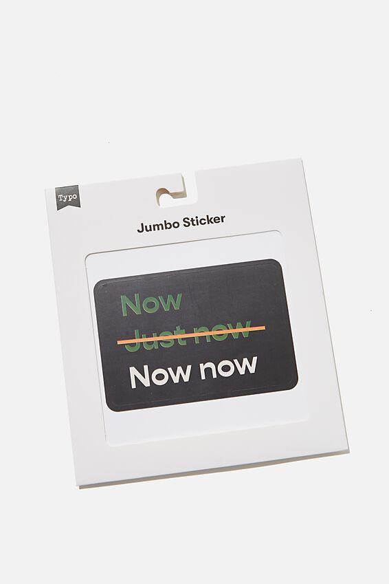 Jumbo Sticker, RG SA NOW NOW