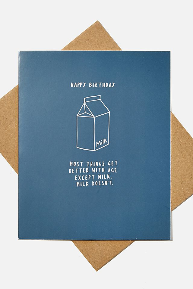 Funny Birthday Card, THINGS GET BETTER WITH AGE EXCEPT MILK