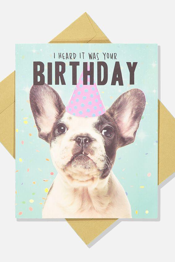 Funny Birthday Card, HEARD IT WAS YOUR BIRTHDAY