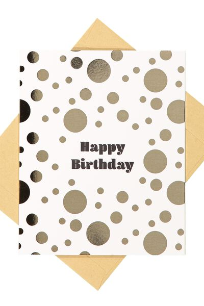 Nice Birthday Card, HAPPY BIRTHDAY FOIL DOT