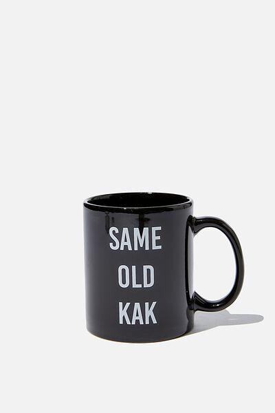 Anytime Mug, SAME OLD KAK!
