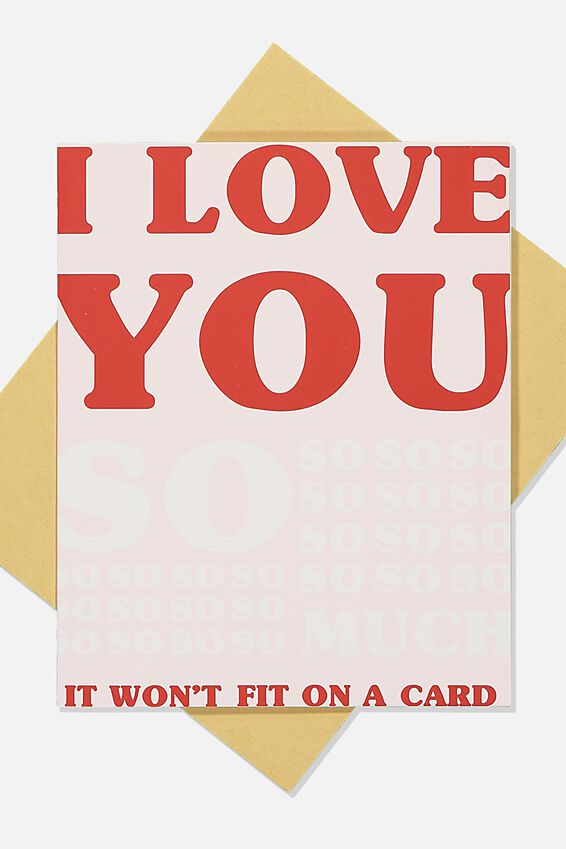 Love Card, LOVE YOU SO MUCH IT WONT FIT