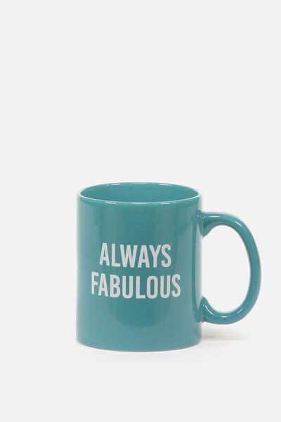 Anytime Mug, ALWAYS FABULOUS