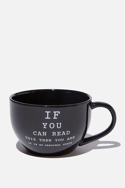 Big Mouth Mug, IF YOU CAN READ