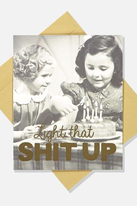 Funny Birthday Card, LIGHT THAT SHIT UP!