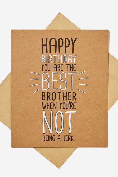 Family Birthday Card, BEST BRO NOT JERK