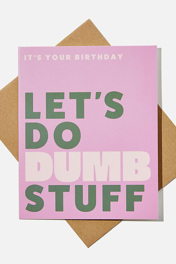 Funny Birthday Card, LETS DO DUMB STUFF BIRTHDAY