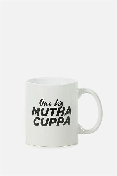Anytime Mug, ONE BIG MUTHA CUPPA