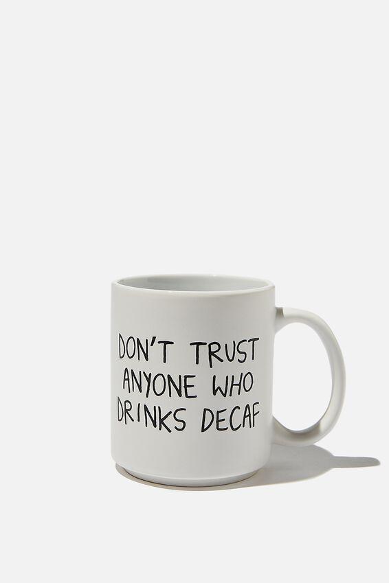 Daily Mug, DONT TRUST ANYONE DE CAF