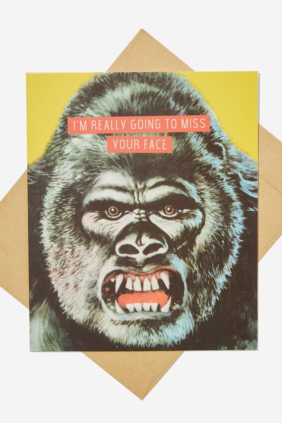 Goodbye Card, GORILLA FACE
