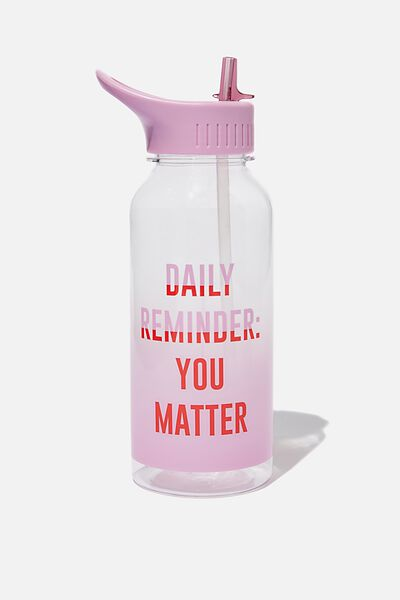 Drink It Up Bottle, DAILY REMINDER