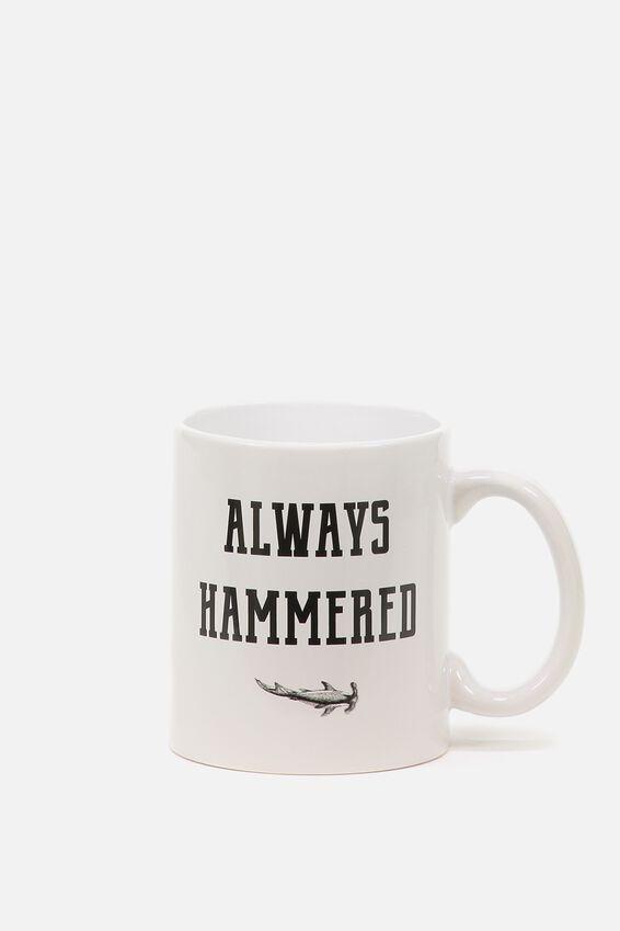 Anytime Mug, ALWAYS HAMMERED