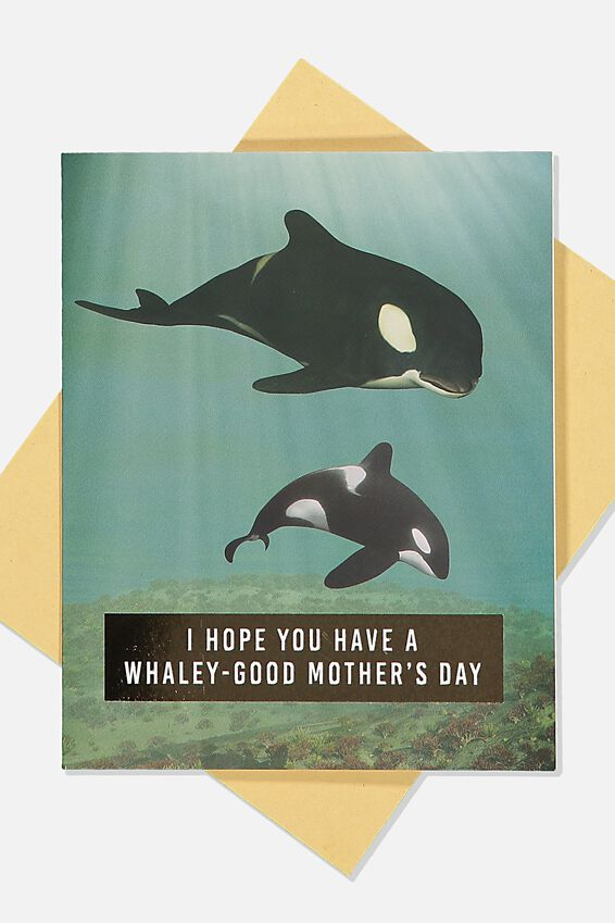 Mothers Day Card, WHALEY GOOD