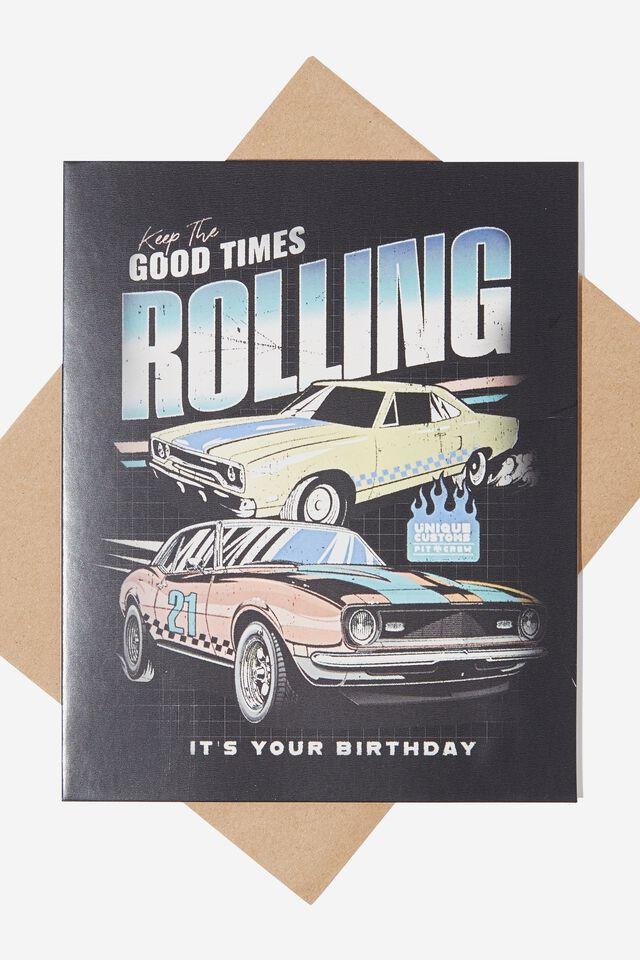 Nice Birthday Card, GOOD TIMES ROLLING CARS