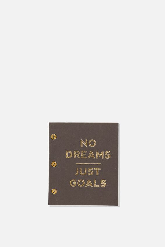 Press Stud Notebook, NO DREAMS JUST GOALS