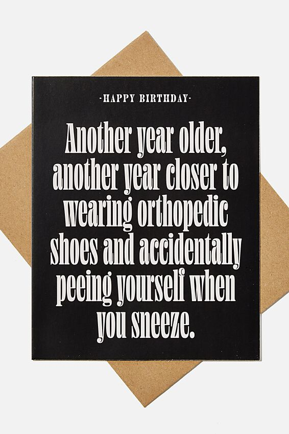 Funny Birthday Card, ORTHOPEDIC SHOES AND PEEING WHEN YOU SNEEZE