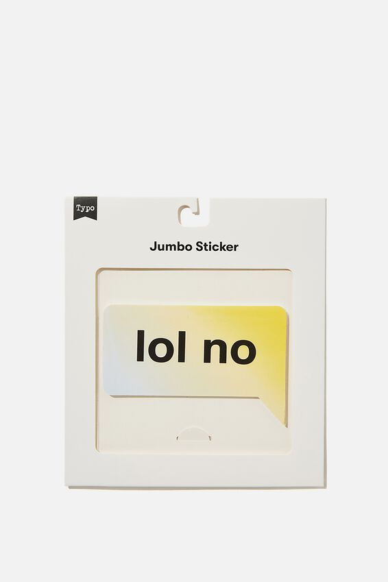 Jumbo Sticker, LOL NO