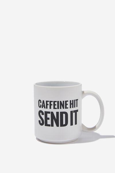 Daily Mug, CAFFEINE HIT SEND IT