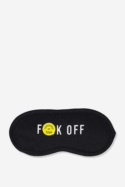 Easy On The Eye Sleep Mask, F OFF!! 2