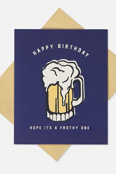 Nice Birthday Card, FROTHY BIRTHDAY!