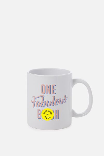 Anytime Mug, ONE FABULOUS BITCH!!