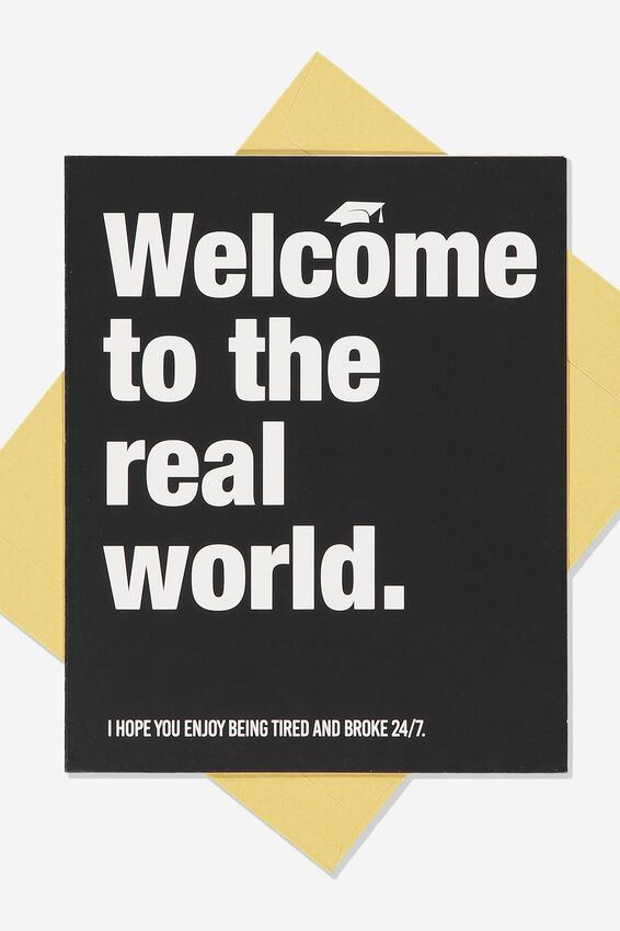 Graduation Card, WELCOME TO THE REAL WORLD