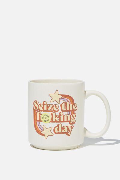 Daily Mug, SEIZE THE DAY!!