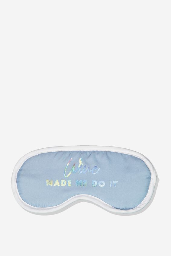 Premium Sleep Eye Mask, WINE MADE ME DO IT