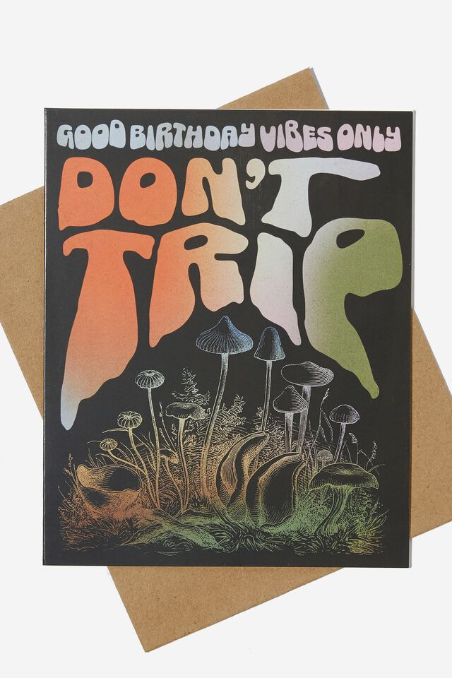 Funny Birthday Card, DON'T TRIP ITS YOUR BIRTHDAY MUSHROOMS
