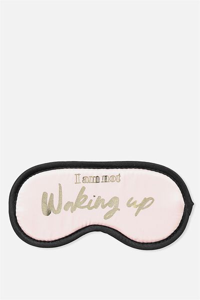 Premium Sleep Eye Mask, I AM NOT WAKING UP