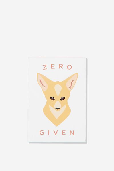 Quirky Magnets, ZERO FOX GIVEN