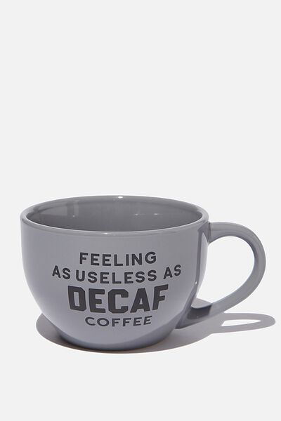 Big Mouth Mug, USELESS AS DECAF