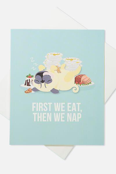 2018 Christmas Card, EAT THEN NAP