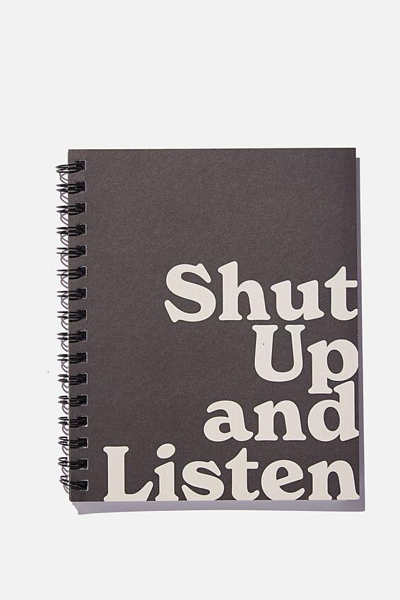"A5 Campus Notebook-V (8.27"" x 5.83""), SHUT UP AND LISTEN BLACK ECRU"