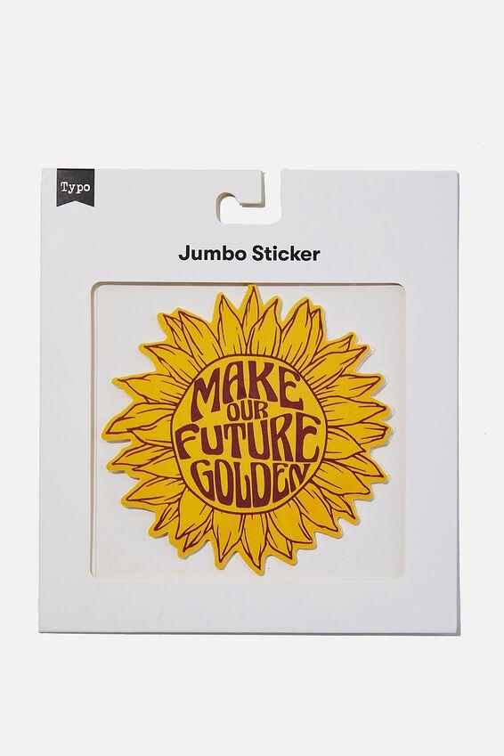 Jumbo Sticker, MAKE OUR FUTURE GOLDEN