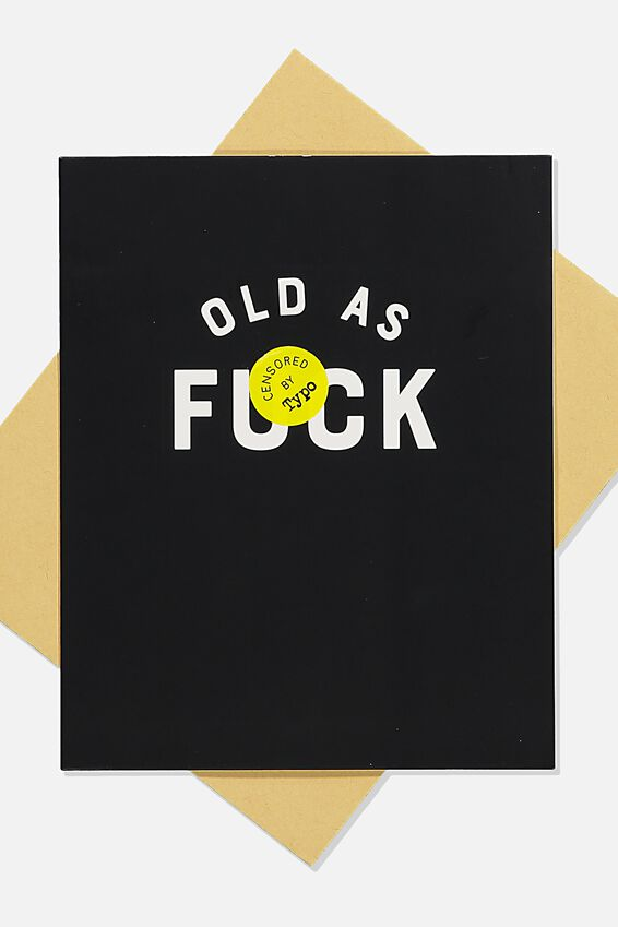 Funny Birthday Card, OLD AS F*CK!!