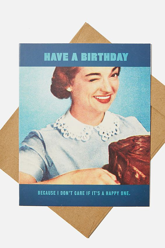 Funny Birthday Card, DON'T CARE IF IT'S HAPPY