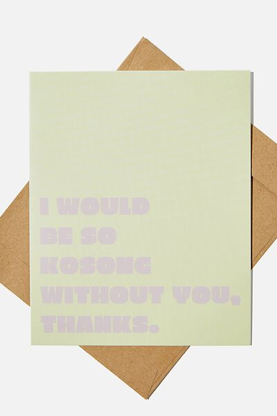 Thank You Card, SO KOSONG WITHOUT YOU