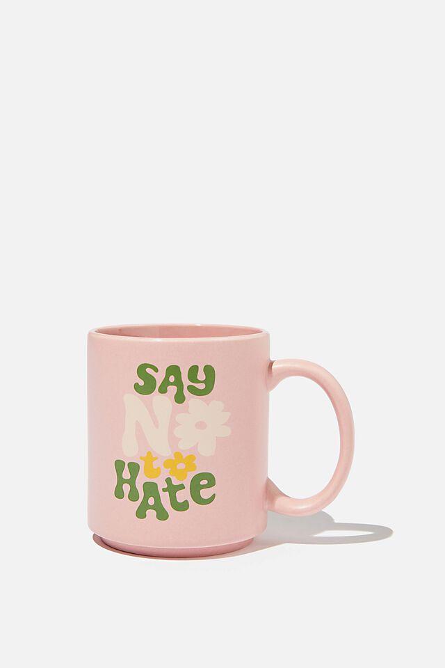 Daily Mug, SAY NO TO HATE
