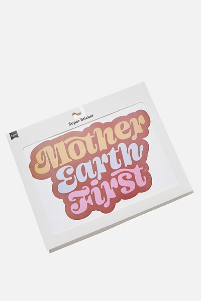 Super Sticker, MOTHER EARTH FIRST