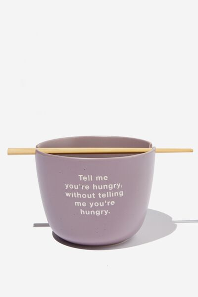 Feed Me Bowl, TELL ME YOUR HUNGRY