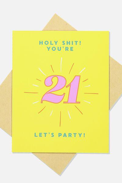 Age Card, HOLY SH*T 21!