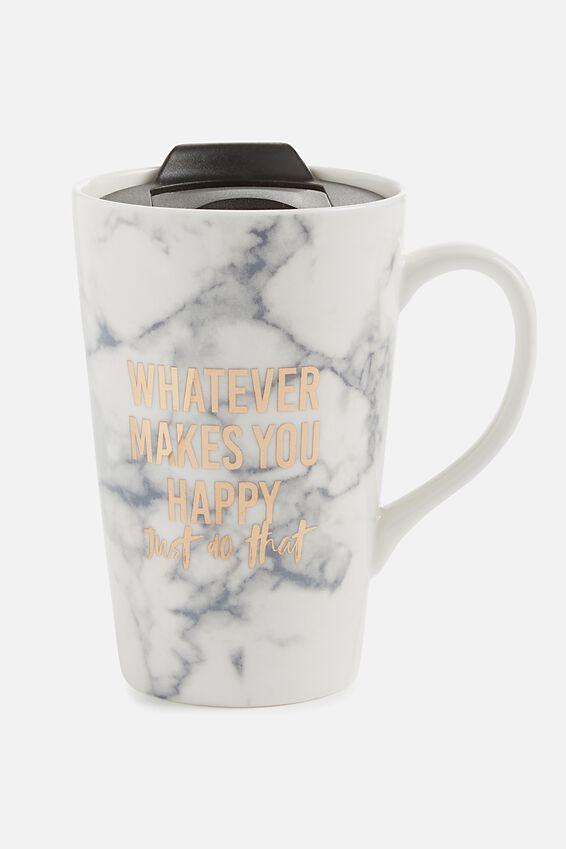 Nomad Travel Mug, WHATEVER MAKES YOU HAPPY