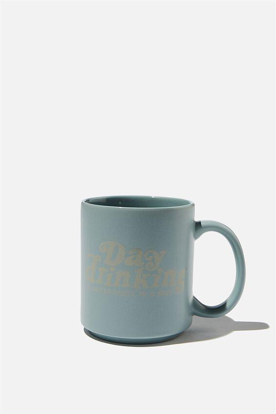 Daily Mug, DAY DRINKING