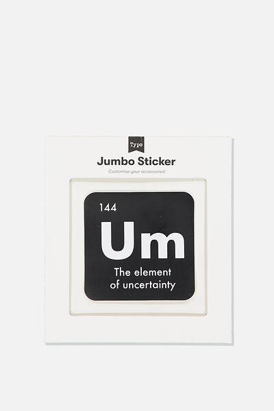 Jumbo Sticker, UM