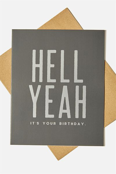 Nice Birthday Card, HELL YEAH ITS YOUR BIRTHDAY
