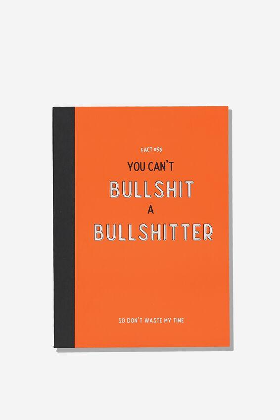 A5 Graduate Journal, CAN'T BULLSHIT!